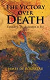 img - for The Victory Over Death: Episode 4: The Declaration to Eve book / textbook / text book