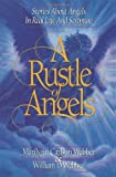 A Rustle of Angels: Stories about angels in real life and scripture