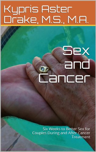 Sex and Cancer: Six Weeks to Better Sex for Couples During and after Cancer Treatment