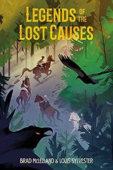 Legends of the Lost Causes por [McLelland, Brad, Sylvester, Louis]