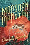 [By Cinelle Barnes ] Monsoon Mansion: A Memoir (Hardcover)【2018】 by Cinelle Barnes (Author) (Hardcover) by  Unknown in stock, buy online here