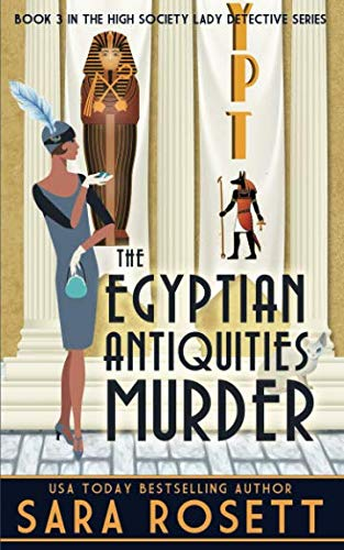 The Egyptian Antiquities Murder (High Society Lady Detective)