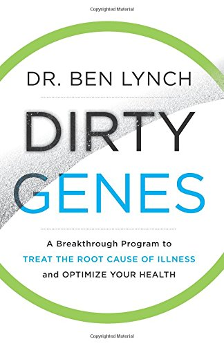 Dirty Genes: A Breakthrough Program to Treat the Root Cause of Illness and Optimize Your Health cover