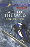Race for the Gold, Dana Mentink, 0373675917