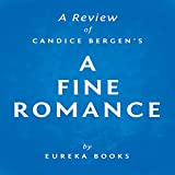 A Fine Romance by Candice Bergen: A Review