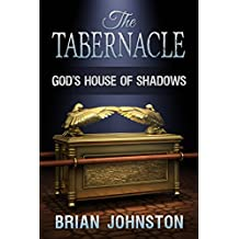 The Tabernacle - God's House of Shadows (Search For Truth Series)