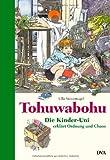Tohuwabohu: Die Kinder-Uni erklärt Ordnung und Chaos