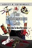 The Maintenance Man, Ashley N. Kuykendall, 1436376203