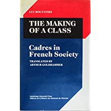 The Making of a Class: Cadres in French Society