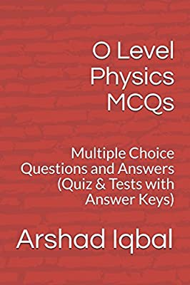 O Level Physics MCQs: Multiple Choice Questions and Answers (Quiz ...