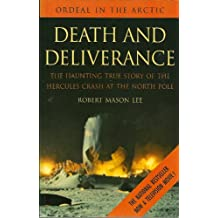 Death and Deliverance: The Haunting True Story of the Hercules Crash at the North Pole