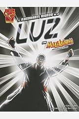 El iluminante mundo de la luz con Max Axiom, supercientífico (Ciencia gráfica) (Spanish Edition) Paperback