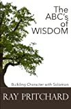 The ABC's of Wisdom: Building Character With Solomon