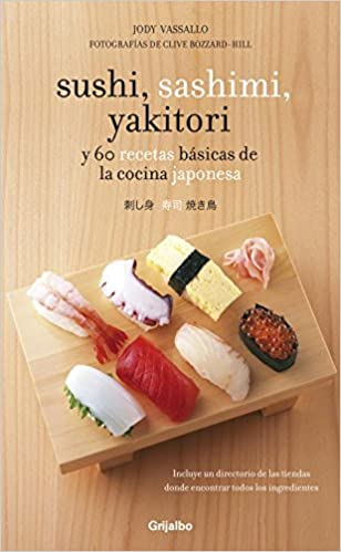 Sushi, sashimi, yakitori: y 60 recetas básicas de la cocina japonesa (Sabores)