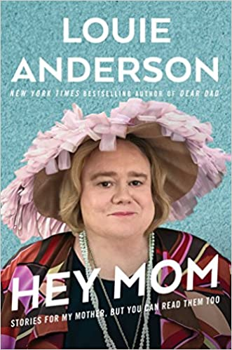 Hey mom stories for my mother but you can read them too louie hey mom stories for my mother but you can read them too louie anderson 9781501189173 amazon books fandeluxe Choice Image
