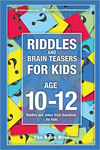 Riddles and Brain Teasers for Kids Ages 10-12: Riddles and
