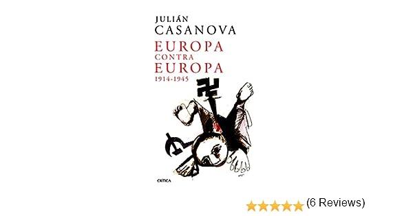 Europa contra Europa: 1914-1945 (Memoria Crítica): Amazon.es ...