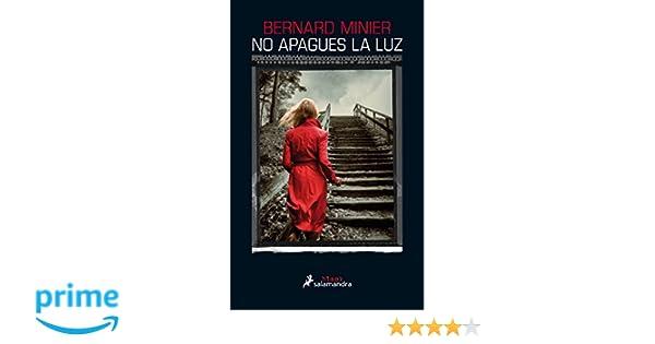 No apagues la luz (Spanish Edition): Bernard Minier: 9788416237074: Amazon.com: Books