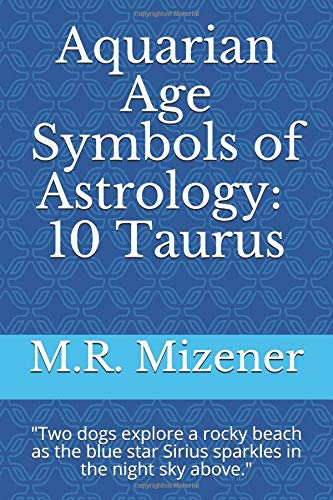 """Aquarian Age Symbols of Astrology: 10 Taurus: """"Two dogs explore a rocky beach as the blue star Sirius sparkles in the night sky above."""" ebook"""
