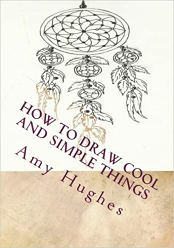 How To Draw Cool And Simple Things Drawing Books Volume 1