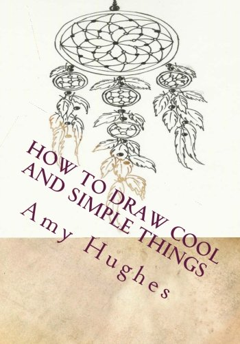 How to Draw Cool and Simple Things (Drawing Books) (Volume 1