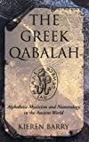 img - for The Greek Qabalah: Alphabetic Mysticism and Numerology in the Ancient World by Kieren Barry (1999-10-01) book / textbook / text book