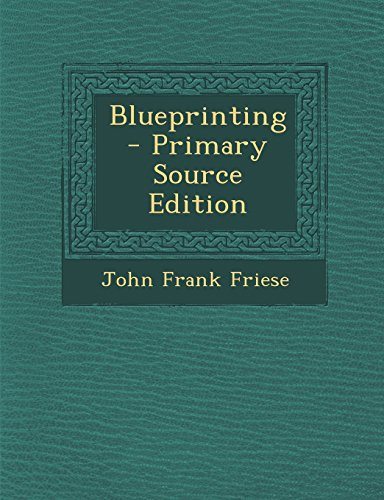Blueprinting - Primary Source Edition