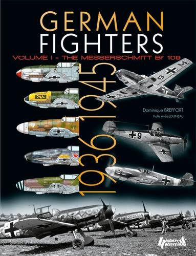 (German Fighters. Volume 1: The Messerschmitt Bf 109)