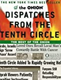 img - for Dispatches from the Tenth Circle: The Best of The Onion by Robert Siegel (2001-09-04) book / textbook / text book