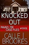 #0001 Knocked Out (PAVAD: FBI Case Files)