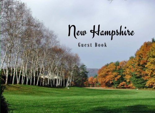 New Hampshire Guest Book: Vacation Guest Book to Sign In, Airbnb, Guest House, Hotel, Bed and Breakfast, Lake House, Cabin (Elite Guest Book) New Hampshire Platform