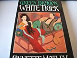 Green Dragon, White Tiger 9780025876002