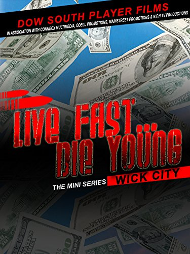 Live Fast Die Young Wick City ()