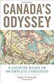 Canadas Odyssey: A Country Based on Incomplete Conquests