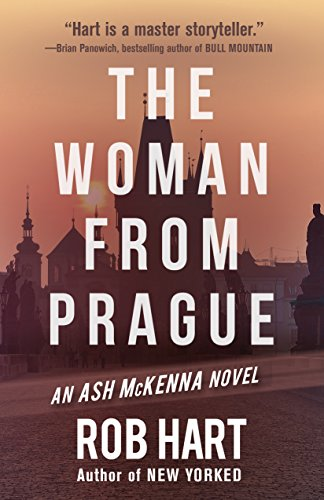 The woman from prague ash mckenna book 4 kindle edition by rob the woman from prague ash mckenna book 4 by hart rob fandeluxe Image collections