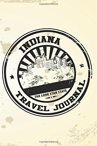 Indiana Travel Journal: Blank Travel Notebook (6x9), 108 Lined Pages, Soft Cover (Blank Travel Journal)(Travel Journals To Write In)(Travel Stamp)