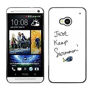 FECELL CITY // Duro Aluminio Pegatina PC Caso decorativo Funda Carcasa de Protección para HTC One M7 // Just Keep Swimming Fish Quote Motivational