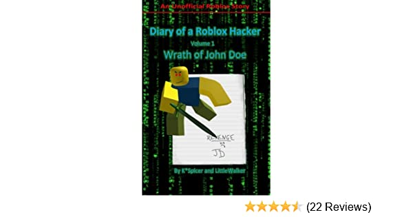 Diary Of A Roblox Hacker Wrath Of John Doe Roblox Hacker Diaries