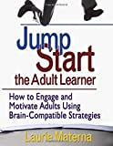 Jump-Start the Adult Learner 9781412952941
