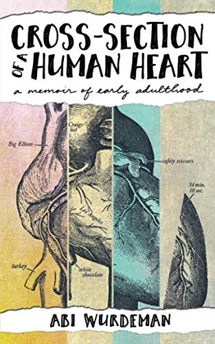 Cross-Section of a Human Heart: A Memoir of Early Adulthood