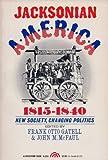 Jacksonian America, 1815-1840, Frank Otto Gatell, John M. McFaul, 0135095964