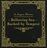 Bellowing Sea - Racked By Tempest by In Lingua Mortua (2014-08-02)