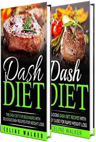 DASH Diet: 120+ Delicious DASH Recipes and an Essential Guide – DASH Diet Cookbook