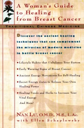 Traditional Chinese Medicine: A Woman's Guide to Healing from Breast Cancer