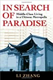 In Search of Paradise: Middle-Class Living in a Chinese Metropolis, Li Zhang, 0801475627