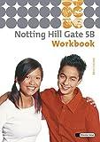 Notting Hill Gate - Ausgabe 2007: Workbook 5B