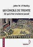 Le Concile de Trente : Ce qui s'est vraiment passé