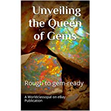 Unveiling the Queen of Gems: Rough to gem-ready
