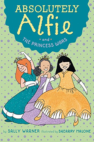 Absolutely Alfie and The Princess Wars]()