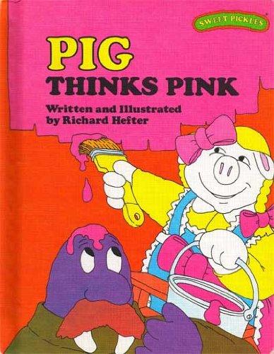 Pig Thinks Pink (Sweet Pickles Series) (Sweet Pig)
